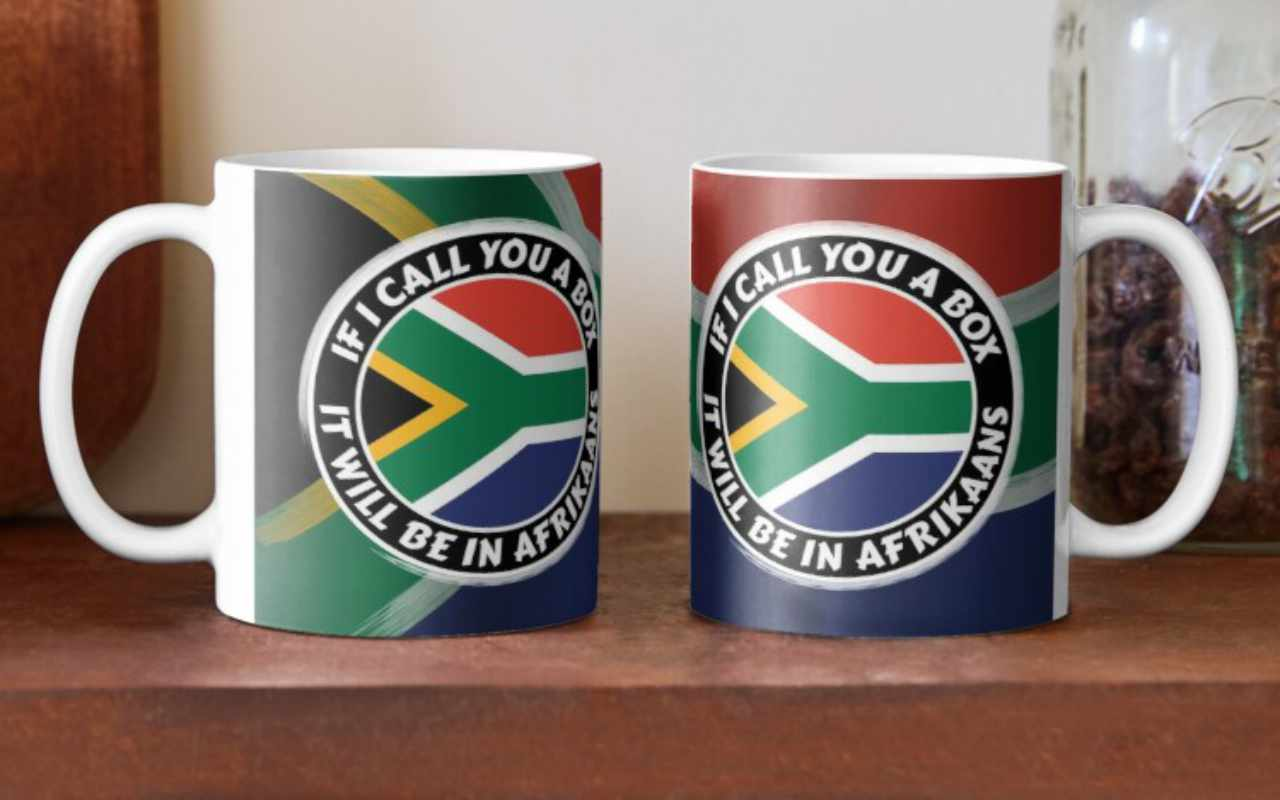 If I call you a box, it will be in Afrikaans Mugs