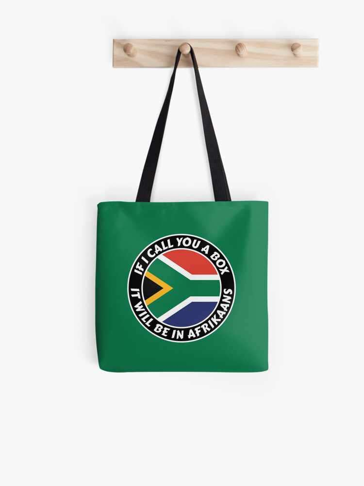If I call you a box, it will be in Afrikaans Tote Bag