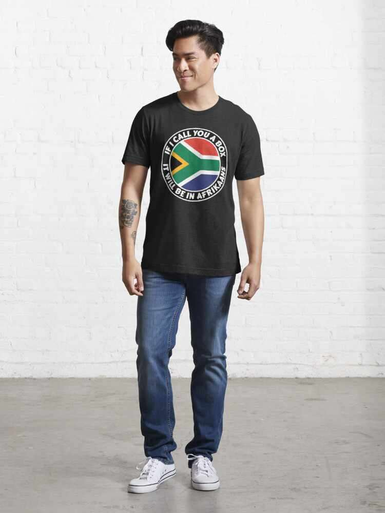 If I call you a box, it will be in Afrikaans T-Shirt