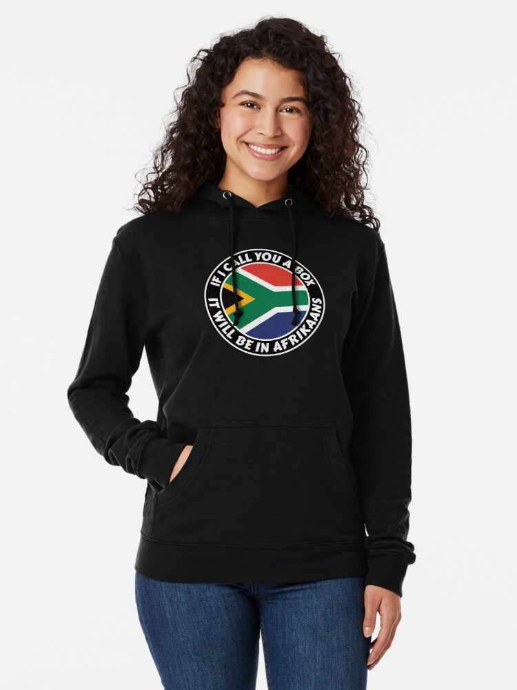 If I call you a box, it will be in Afrikaans Sweatshirt