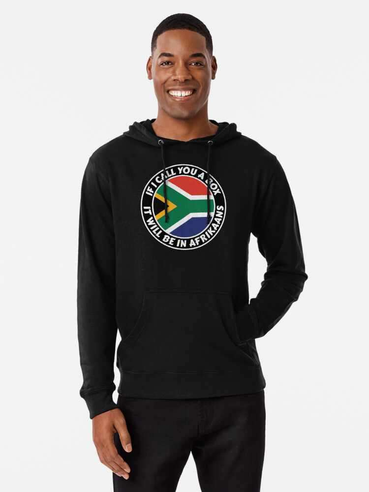 If I call you a box, it will be in Afrikaans Hoodie