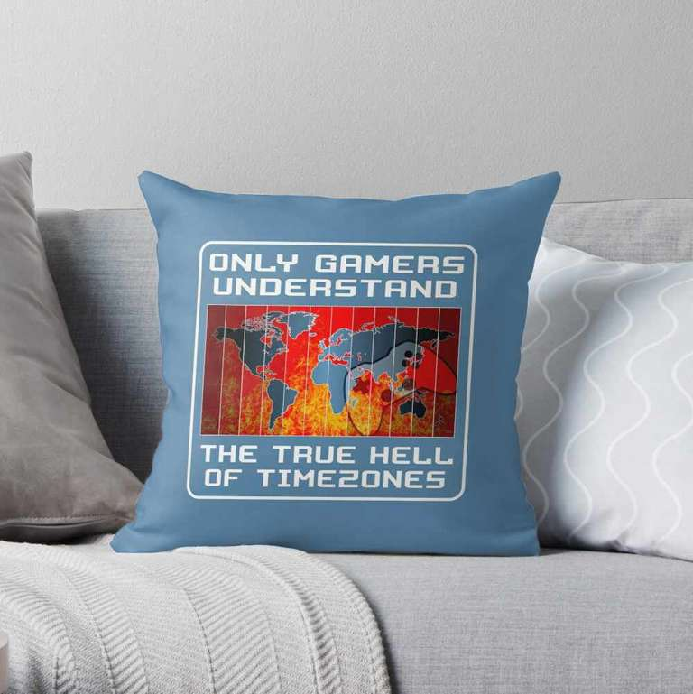 Only gamers understand the true hell of timezones cushion