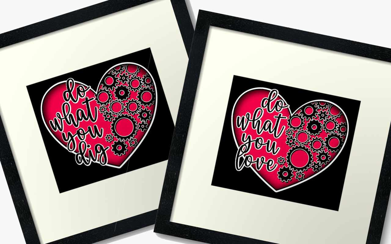 Do what you love, do what you dig framed art