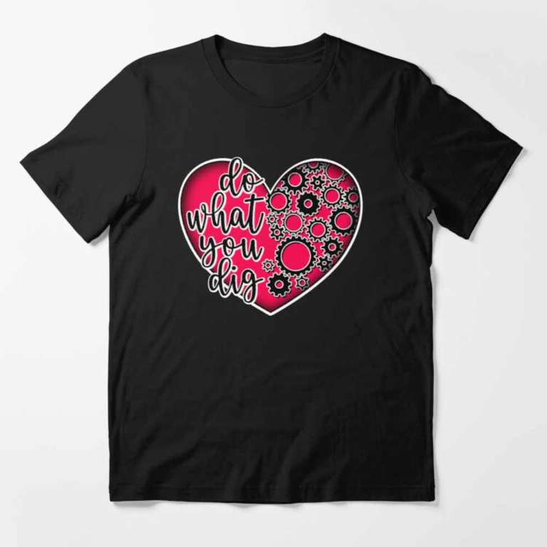 Do what you dig t-shirt