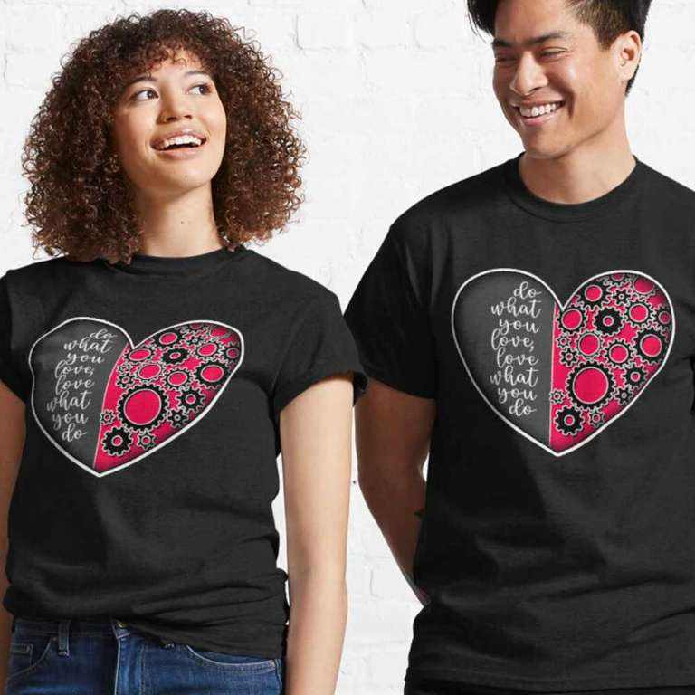 Do what you love, love what you do t-shirts