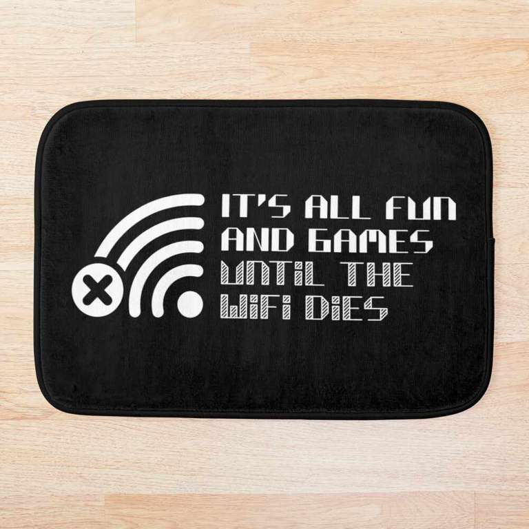 It's all fun and games until the WiFi dies bathmat