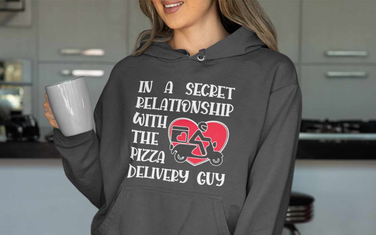 In a secret relationship with the pizza delivery guy hoodie