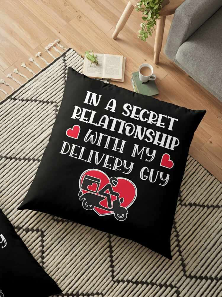 In a secret relationship with my delivery guy cushion