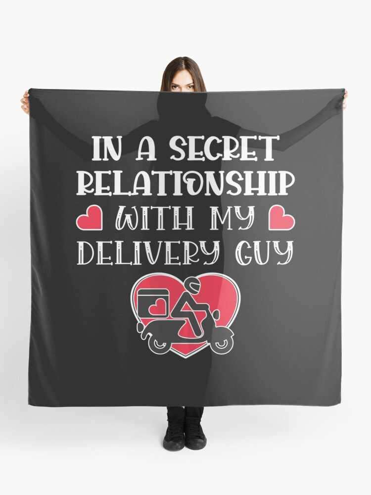 In a secret relationship with my delivery guy scarf