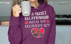 In a secret relationship with my delivery guy hoodie