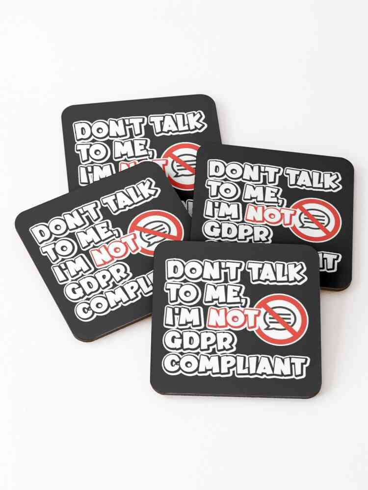Don't talk to me I'm not GDPR compliant Coasters